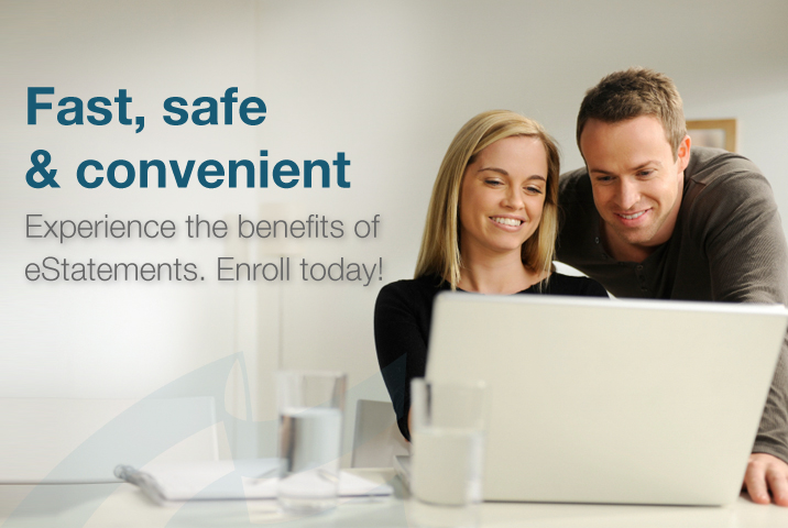 fast safe and convenient experience the benefits of estatements.